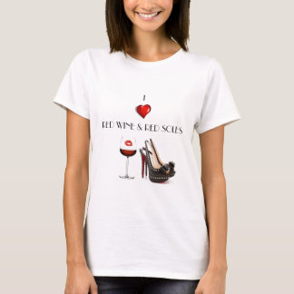 I LOVE RED WINE AND RED SOLES SHIRT