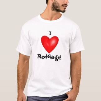 I Love RedGage T-Shirt