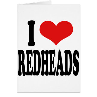 I Love Redheads Card