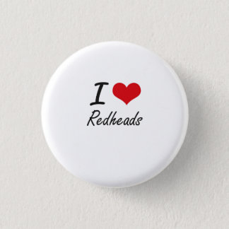 I Love Redheads Pinback Button