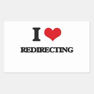 I Love Redirecting Rectangular Sticker