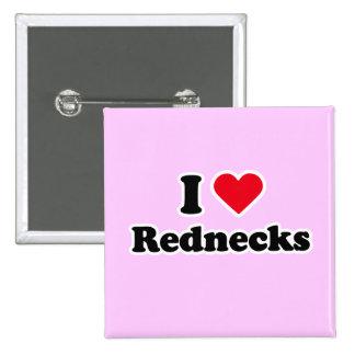 I love rednecks button