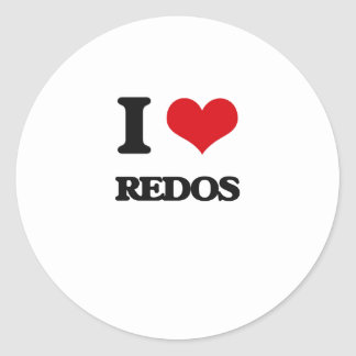 I Love Redos Round Sticker