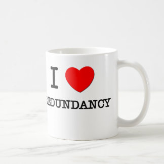 I Love Redundancy Classic White Coffee Mug