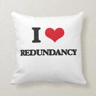 I Love Redundancy Throw Pillows