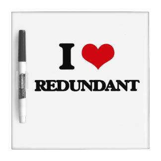 I Love Redundant Dry Erase Board