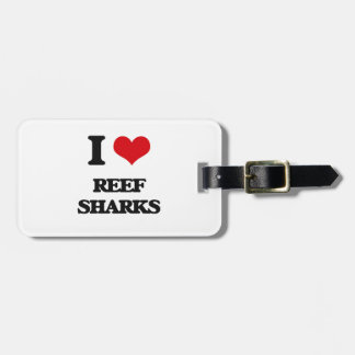 I love Reef Sharks Tags For Bags