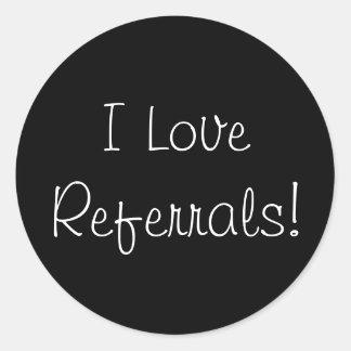 I Love Referrals! Classic Round Sticker