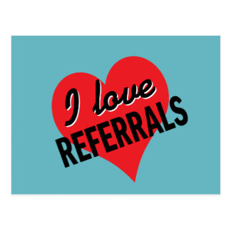 I love referrals with heart postcard