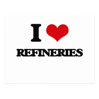 I Love Refineries Post Card