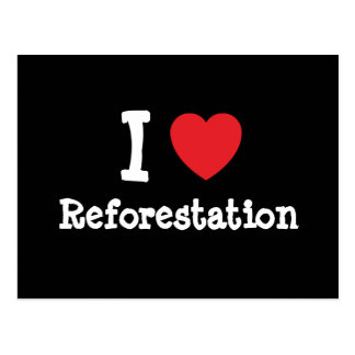 I love Reforestation heart custom personalized Postcard