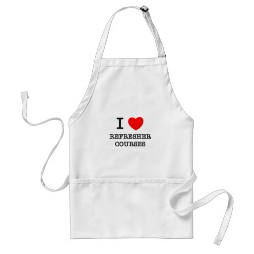 I Love Refresher Courses Adult Apron