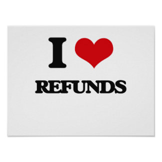 I Love Refunds Poster
