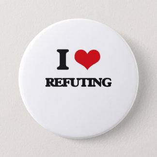 I Love Refuting Pinback Button