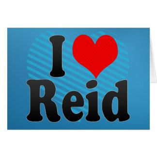 I love Reid Greeting Card