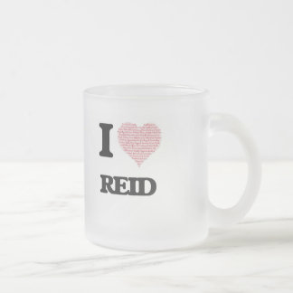 I Love Reid (Heart Made from Love words) 10 Oz Frosted Glass Coffee Mug