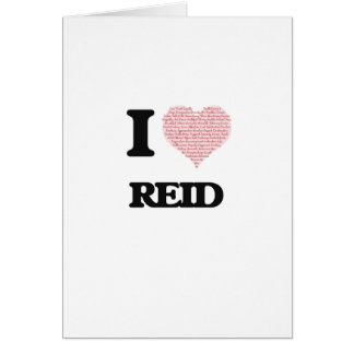 I Love Reid (Heart Made from Love words) Greeting Card