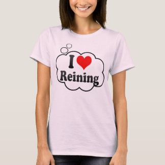 I love Reining T-Shirt