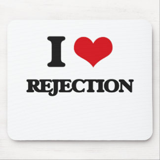 I Love Rejection Mouse Pad