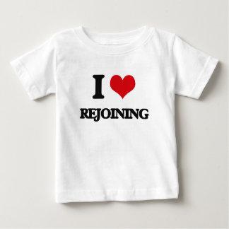 I Love Rejoining Tee Shirts