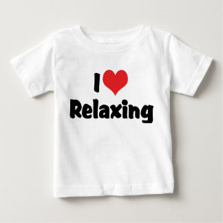 I Love Relaxing Baby T-Shirt