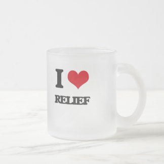 I Love Relief 10 Oz Frosted Glass Coffee Mug