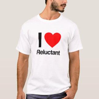 i love reluctant T-Shirt