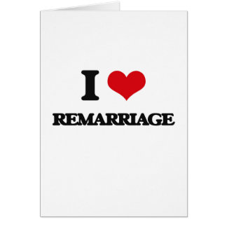 I Love Remarriage Greeting Card