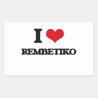 I Love REMBETIKO Rectangular Sticker