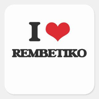 I Love REMBETIKO Square Sticker