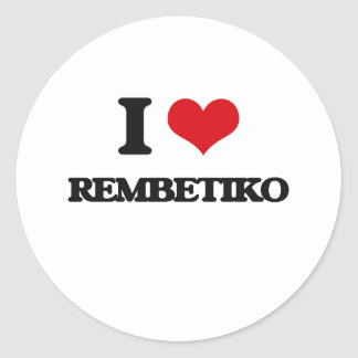 I Love REMBETIKO Classic Round Sticker