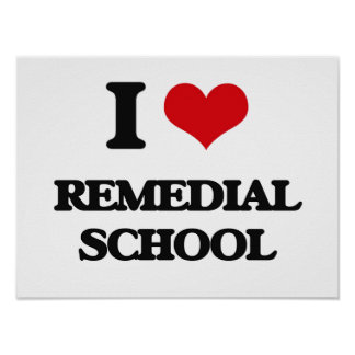 I Love Remedial School Poster