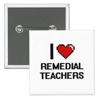I love Remedial Teachers 2 Inch Square Button