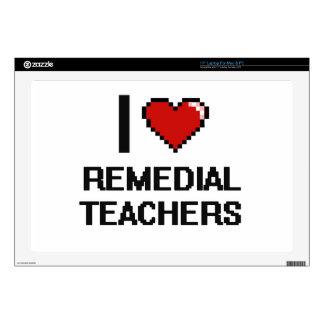 I love Remedial Teachers Skin For Laptop