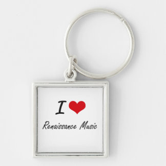 I Love RENAISSANCE MUSIC Silver-Colored Square Keychain