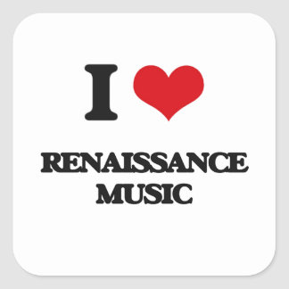 I Love RENAISSANCE MUSIC Sticker