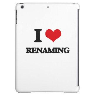 I Love Renaming iPad Air Case