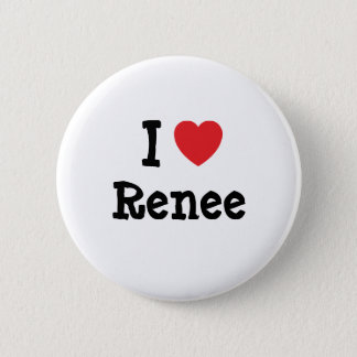 I love Renee heart T-Shirt Button
