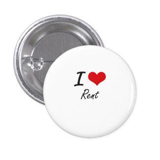 I Love Rent 1 Inch Round Button
