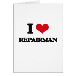 I Love Repairman Greeting Card