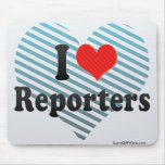 I Love Reporters Mouse Pad