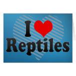 I Love Reptiles Greeting Card
