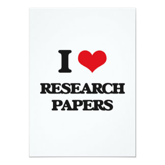 I Love Research Papers 5x7 Paper Invitation Card