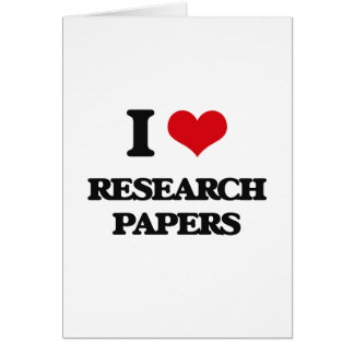 I Love Research Papers Greeting Card