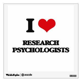 I love Research Psychologists Wall Graphics