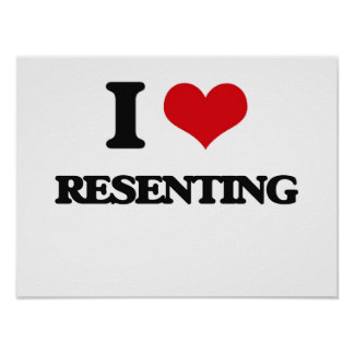 I Love Resenting Poster
