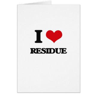 I Love Residue Greeting Card