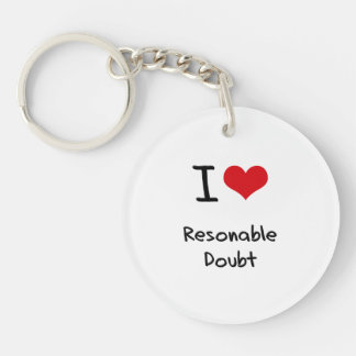 I Love Resonable Doubt Single-Sided Round Acrylic Keychain