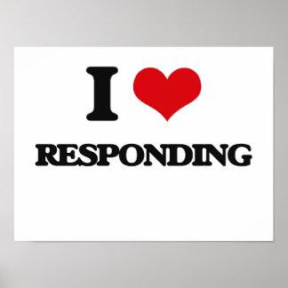 I Love Responding Poster