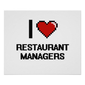 I love Restaurant Managers Poster